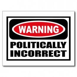 Politically Incorrect sign-no caption