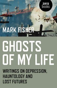mark-fisher-ghosts-of-my-life