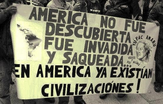 "(Translation: ""America was not discovered, it was invaded and looted. There were civilizations in America already!"")"