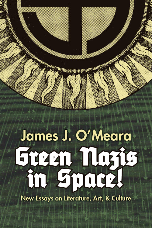 green nazis in space  green nazis in space new essays on literature art culture edited by greg johnson san francisco counter currents 2015 252 pages