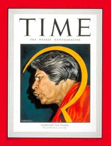 "Ana Pauker on the cover of TIME: ""The Most Powerful Woman in the World."""
